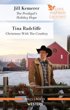 The Prodigal's Holiday Hope/Christmas with the Cowboy