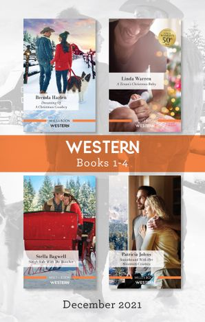 Western Box Set Dec 2021/Dreaming of a Christmas Cowboy/A Texan's Christmas Baby/Sleigh Ride With the Rancher/Snowbound with Her Mountain