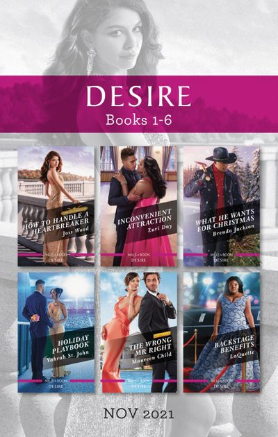 Desire Box Set Nov 2021/How to Handle a Heartbreaker/Inconvenient Attraction/What He Wants for Christmas/Holiday Playbook/The Wrong Mr Ri