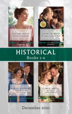 Historical Box Set Dec 2021/The Duke's Counterfeit Wife/The Captain's Impossible Match/Cinderella and the Scarred Viscount/The Viscount's Chr
