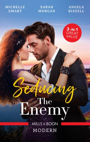Seducing The Enemy/A Bride at His Bidding/Sold to the Enemy/A Mistress, A Scandal, A Ring