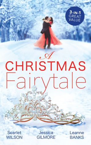 A Christmas Fairytale/A Royal Baby for Christmas/Reawakened by His Christmas Kiss/A Princess Under the Mistletoe