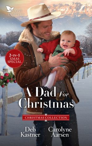 A Dad For Christmas/Mistletoe Daddy/The Cowboy's Christmas Baby