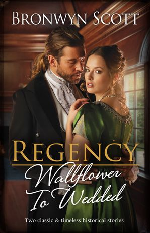 Regency Wallflower To Wedded/Claiming His Defiant Miss/Marrying the Rebellious Miss