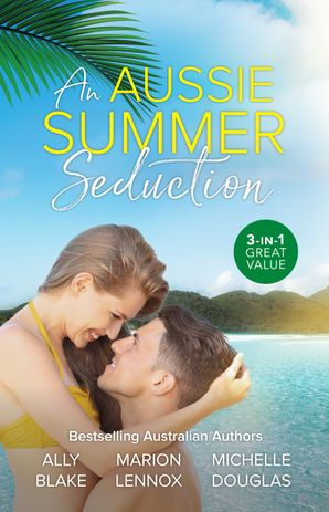 An Aussie Summer Seduction/Her Hottest Summer Yet/Waves of Temptation/The Millionaire and the Maid