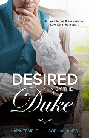 Desired By The Duke/The Duke's Unexpected Bride/High Seas To High Society