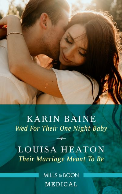 Wed for Their One Night Baby/Their Marriage Meant To Be