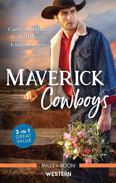 Maverick Cowboys/The Bull Rider's Valentine/Her Texas Rodeo Cowboy/Texas Rebels