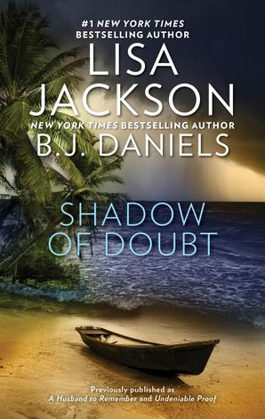 Shadow Of Doubt/A Husband to Remember/Undeniable Proof