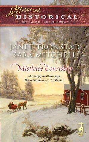 Mistletoe Courtship/Christmas Bells for Dry Creek/The Christmas S