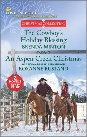 The Cowboy's Holiday Blessing/An Aspen Creek Christmas