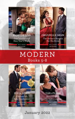 Modern Box Set 5-8 Jan 2022/One Snowbound New Year's Night/The Italian's Bargain for His Bride/Cinderella's Baby Confession/Returning