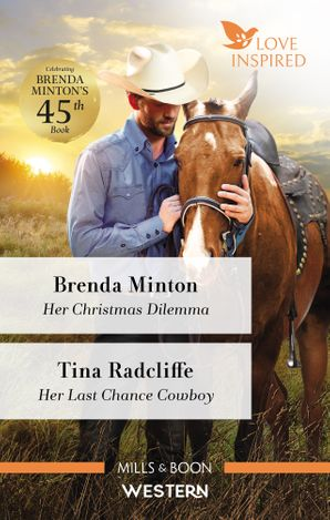 Her Christmas Dilemma/Her Last Chance Cowboy