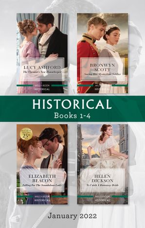 Historical Box Set Jan 2022/The Viscount's New Housekeeper/Saving Her Mysterious Soldier/Falling for the Scandalous Lady/To Catch a Runaway B
