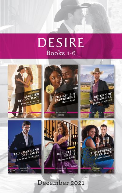 Desire Box Set Dec 2021/Married by Contract/The Bad Boy Experiment/Return of the Rancher/Tall, Dark and Off Limits/One Little S