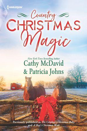 Country Christmas Magic/The Cowboy's Christmas Baby/A Boy's Christmas Wish