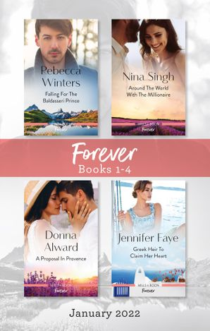 Forever Box Set Jan 2022/Falling for the Baldasseri Prince/Around the World with the Millionaire/A Proposal in Provence/Greek Heir to Claim H