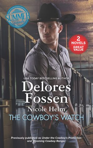 The Cowboy's Watch/Under the Cowboy's Protection/Wyoming Cowboy R