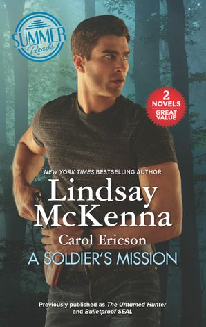 A Soldier's Mission/The Untamed Hunter/Bulletproof SEAL