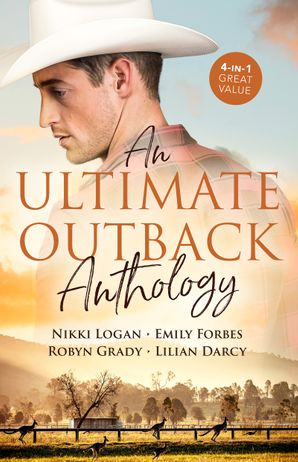 An Ultimate Outback Anthology/The Soldier's Untamed Heart/A Mother to Make a Family/Bargaining for Baby/The Runaway and the Cattleman
