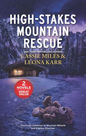 High-Stakes Mountain Rescue/Mountain Midwife/Shadow Mountain