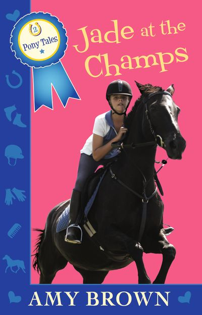Jade at the Champs: Pony Tales Book 2