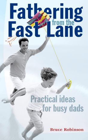 Cover image - Fathering from the Fast Lane: Practical Ideas for Busy Dads