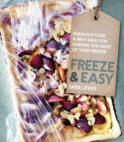 Freeze & Easy: Fabulous Food and New Ideas for Making the Most of YourFreezer