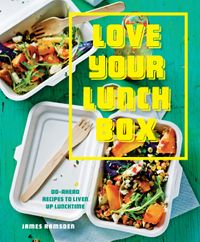 love-your-lunchbox-do-ahead-recipes-to-liven-up-lunchtime