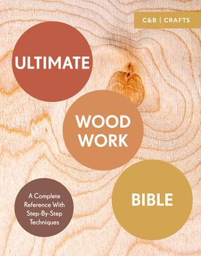 Cover image - Ultimate Woodwork Bible: A Complete Reference with Step-by-Step Techniques