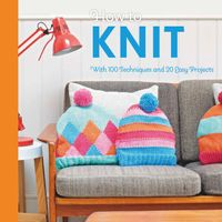 how-to-knit-with-100-techniques-and-20-easy-projects