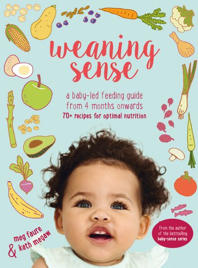 Weaning Sense: A Baby-Led Feeding Guide From 4 Months Onwards