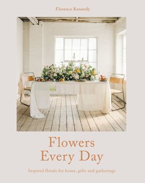 Cover image - Flowers Every Day: Inspired Florals for Home, Gifts and Gatherings