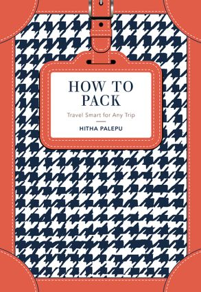 Cover image - How to Pack: Travel Smart for Any Trip