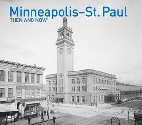 Cover image - Minneapolis-St. Paul Then And Now