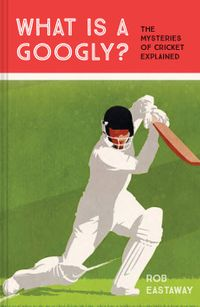 what-is-a-googly-the-mysteries-of-cricket-explained
