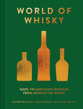 Cover image - World Of Whisky: Taste, Try And Enjoy Whiskies From Around The World