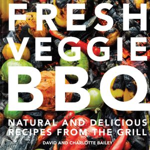 Picture of Fresh Vegie BBQ: Natural And Delicious Recipes From The Grill