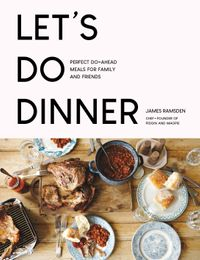 lets-do-dinner-perfect-do-ahead-meals-for-family-and-friends