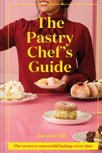 the-pastry-chefs-guide-the-secret-to-successful-baking-every-time