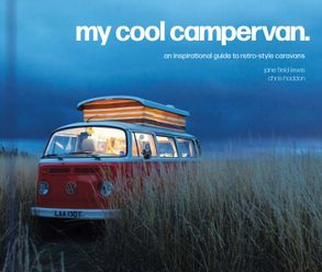 Cover image - My Cool Campervan: An Inspirational Guide To Retro-Style Campervans