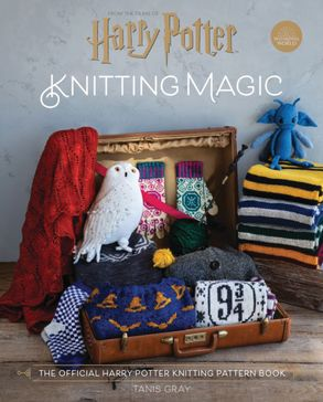 Cover image - Harry Potter Knitting Magic: The Official Harry Potter Knitting Pattern Book