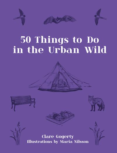 50 Things To Do In The Urban Wild