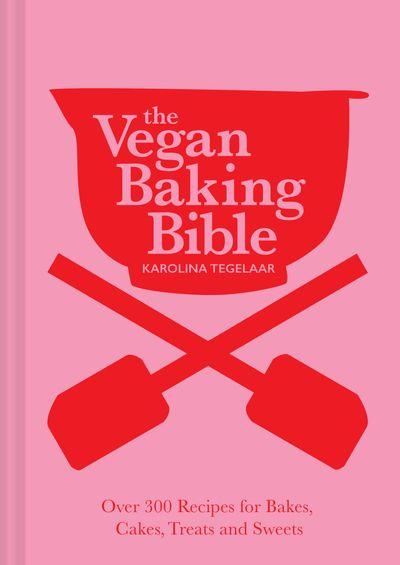 The Vegan Baking Bible
