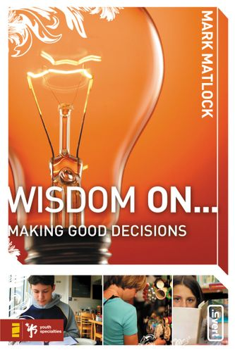 Wisdom On … Making Good Decisions