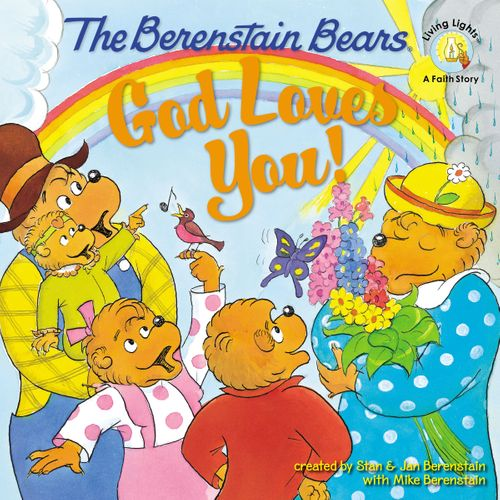 The Berenstain Bears: God Loves You!