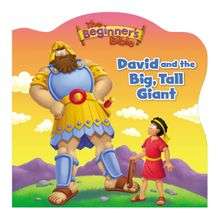 The Beginner's Bible David and the Big, Tall Giant