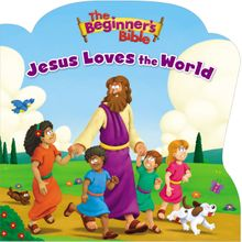 The Beginner's Bible Jesus Loves the World
