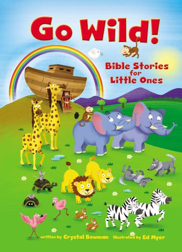 Go Wild! Bible Stories for Little Ones