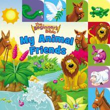 The Beginner's Bible My Animal Friends